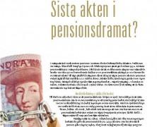 Sista akten i pensionsdramat?
