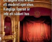 En högsta nivå kräver ett modernt operahus, Kungliga Operan är inte ett sådant hus
